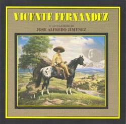 Vicente Fernandez - Y Las Clasicas De Jose Alfredo Jimenez