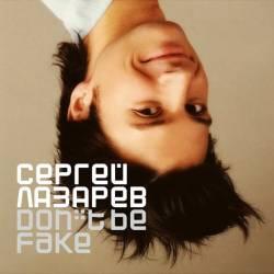 Сергей Лазарев - Don't Be Fake