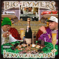 BIG TYMERS - How You Luv That, Vol. 1