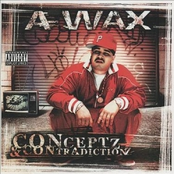 A-Wax - CONceptz & CONtradicitionz