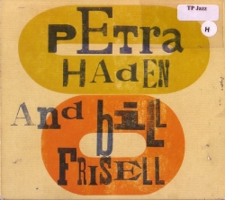 Bill Frisell - Petra Haden And Bill Frisell