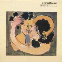 Michael Nyman - The Kiss And Other Movements