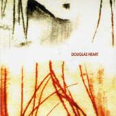 Douglas Heart - Douglas Heart