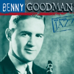 Benny Goodman - Ken Burns Jazz-Benny Goodman