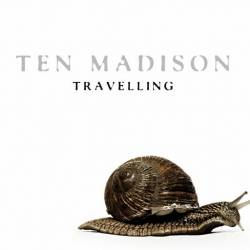 Ten Madison - Travelling