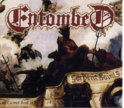 Entombed - Serpent Saints / The Ten Amendments