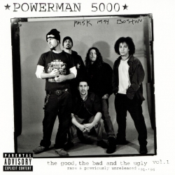 Powerman 5000 - The Good, The Bad, And The Ugly Vol.1