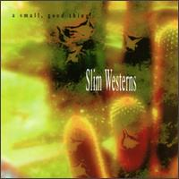 A Small, Good Thing - Slim Westerns