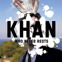 Khan - Who Never Rests