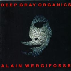 alain wergifosse - Deep Gray Organics