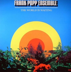 The Frank Popp Ensemble - The World Is Waiting