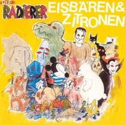 Die Radierer - Eisbären & Zitronen