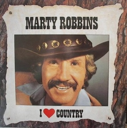 Marty Robbins - I Love Country