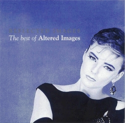 Altered Images - Reflected Images: The Best Of Altered Images