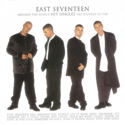 East 17 - Around The World - Hit Singles - The Journey So Far