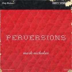 Mark Nicholas - Perversions