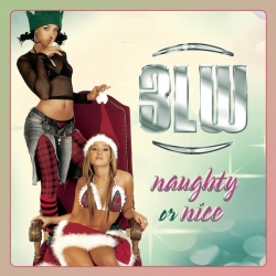 3LW - Naughty Or Nice