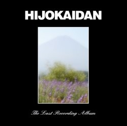 Hijokaidan - The Last Recording Album
