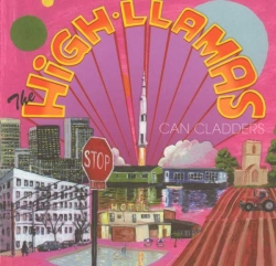 The High Llamas - Can Cladders
