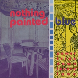 Nothing Painted Blue - Power Trips Down Lovers' Lane
