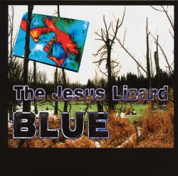 The Jesus Lizard - Blue