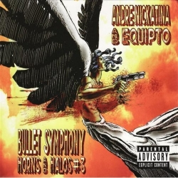 Andre Nickatina - Bullet Symphony: Horns And Halos #3