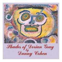 Danny Cohen - Shades Of Dorian Gray