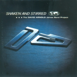 David Arnold - Shaken And Stirred: The David Arnold James Bond Project