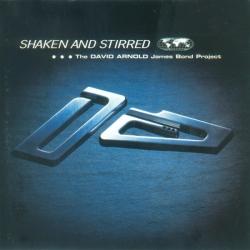 David Arnold - Shaken And Stirred: The David Arnold James Bond Project