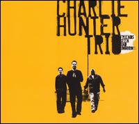 Charlie Hunter Trio - Friends Seen And Unseen