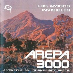 Los Amigos Invisibles - Arepa 3000
