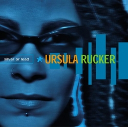 ursula rucker - Silver Or Lead