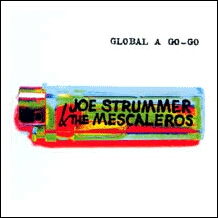 Joe Strummer & The Mescaleros - Global A Go-Go