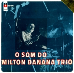 Milton Banana Trio - O Som Do Milton Banana Trio