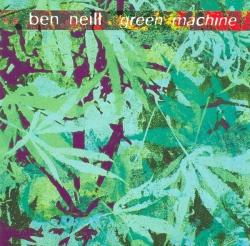 BEN NEILL - Green Machine