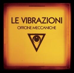 Le Vibrazioni - Officine Meccaniche