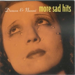 Damon & Naomi - More Sad Hits