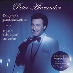 Peter Alexander - Das große Jubiläumsalbum - 50 Jahre Film, Musik und Bühne