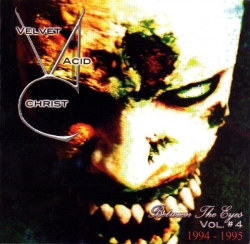 Velvet Acid Christ - Between The Eyes Vol. 4