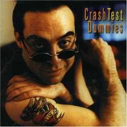 Crash Test Dummies - I Don't Care That You Don't Mind
