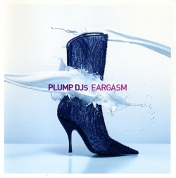 Plump Djs - Eargasm