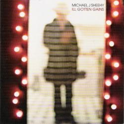 Michael J. Sheehy - Ill Gotten Gains