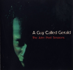 A Guy Called Gerald - The John Peel Sessions