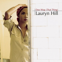 Lauryn Hill - Doo Wop (That Thing)