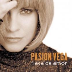 Pasion Vega - Flaca de Amor