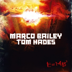 Marco Bailey & Tom Hades - E=MB²
