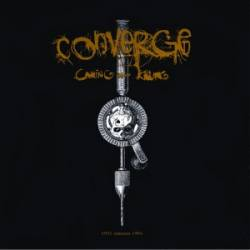 Converge - Caring And Killing