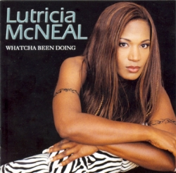 Lutricia Mcneal - Whatcha Been Doing
