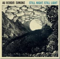 Au Revoir Simone - Still Night, Still Light