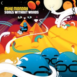 Mike Monday - Songs Without Words Part 1